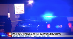 Good Times Tavern Shooting in Roanoke, VA Leaves One Man in Critical Condition.